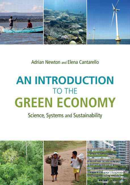 An Introduction to the Green Economy By Newton, Adrian/ Cantarello, Elena